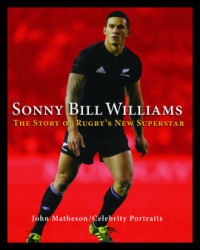 Sonny Bill Williams The Story of Rugbys New Superstar
